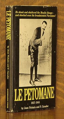 LE PETOMANE 1857-1945: Jean Nohain et