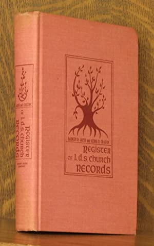 REGISTER OF L.D.S. CHURCH RECORDS: Compiled by Laureen Richardson Jaussi and Gloria Duncan Chaston