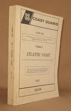 COAST GUARD LIGHT LIST, VOL. 1, ATLANTIC COAST St. Croix River, Maine to Little River, South ...