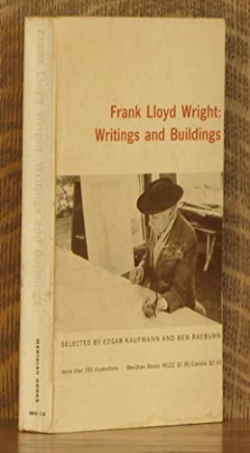 FRANK LLOYDS WRIGHT: WRITINGS AND BUILDINGS: Frank Lloyd Wright,