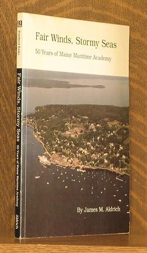 FAIR WINDS, STORMY SEAS - 50 YEARS: James M. Aldrich