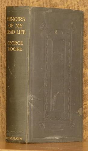 MEMOIRS OF MY DEAD LIFE [PRESENTATION COPY]: George Moore