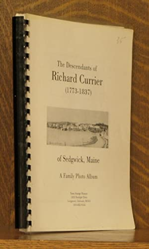 THE DESCENDANTS OF RICHARD CURRIER (1773-1837) OF SEDGWICK, MAINE - A FAMILY PHOTO ALBUM: Xana ...