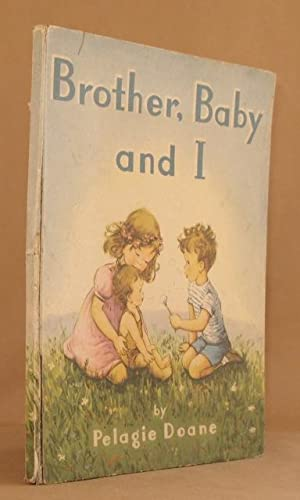 BROTHER, BABY AND I: Pelagie Doane