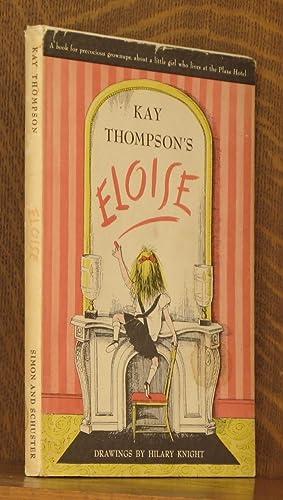 KAY THOMPSON'S ELOISE: Kay Thompson, illustrated by Hilary Knight