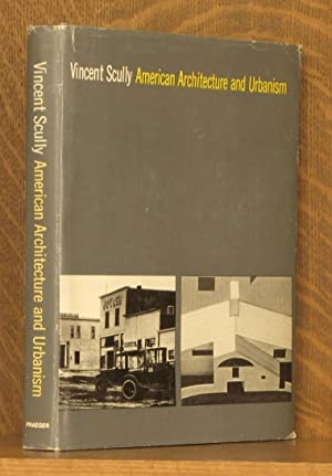 AMERICAN ARCHITECTURE AND URBANISM: Vincent Scully