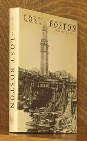 Lost Boston [Inscribed by Author]: Jane Holtz Kay