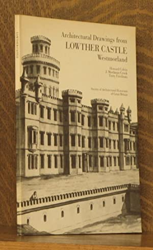ARCHITECTURAL DRAWINGS FROM LOWTHER CASTLE WESTMORLAND: Howard Colvin et al