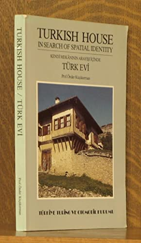 TURKISH HOUSE IN SEARCH OF SPATIAL IDENTITY: Turk Evi