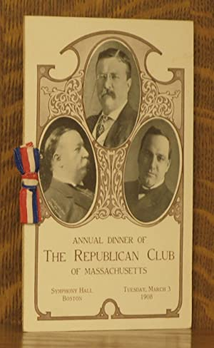 PROGRAM FROM ANNUAL DINNER OF THE REPUBLICAN CLUB OF MASSACHUSETTS - SYMPHONY HALL, BOSTON, MARCH...