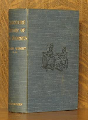 CARICATURE HISTORY OF THE GEORGES OR ANNALS: Thomas Wright