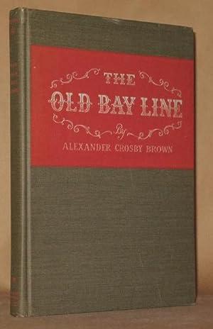THE OLD BAY LINE: Alexander Crosby Brown