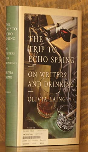 THE TRIP TO ECHO SPRING, ON WRITERS AND DRINKING