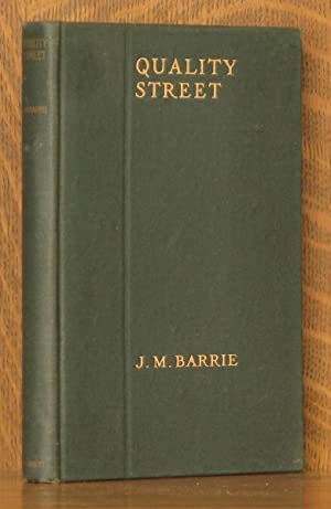 QUALITY STREET - A COMEDY [THE PLAYS: J. M. Barrie