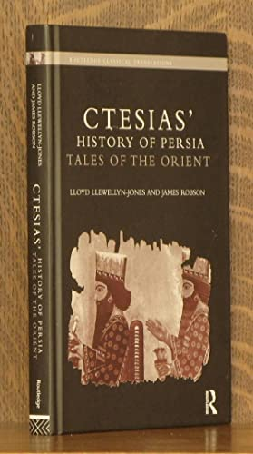 CTESIAS' HISTORY OF PERSIA - TALES OF THE ORIENT