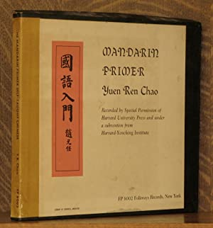 MANDARIN PRIMER, RECORDED BY SPECIAL PERMISSION OF: Yuen Ren Chao