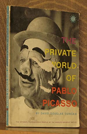 THE PRIVATE WORLD OF PABLO PICASSO: David Douglas Duncan