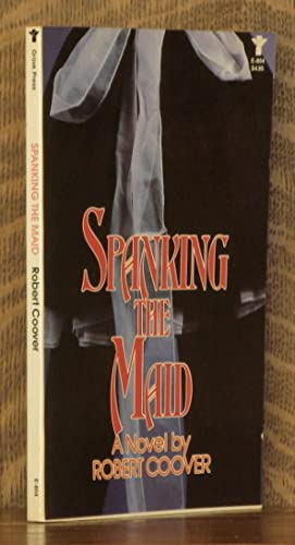SPANKING THE MAID: Robert Coover