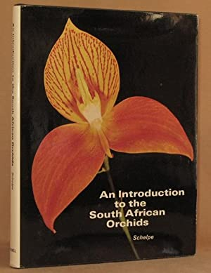AN INTRODUCTION TO THE SOUTH AFRICAN ORCHIDS: E.A.C.L.E Schelpe