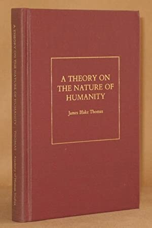 A THEORY ON THE NATURE OF HUMANITY: James Blake Thomas