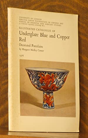 ILLUSTRATED CATALOGUE OF UNDERGLAZE BLUE AND COPPER: Margaret Medley