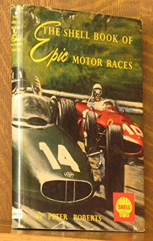 THE SHELL BOOK OF EPIC MOTOR RACES: Peter Roberts