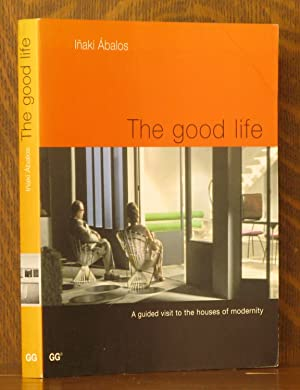THE GOOD LIFE, A GUIDED VISIT TO: Inaki Abalos