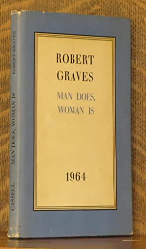 MAN DOES, WOMAN IS: Robert Graves