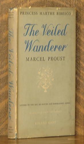 THE VEILED WANDERER, princess marthe bibesco: Marcel Proust