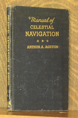 MANUAL OF CELESTIAL NAVIGATION: Arthur A. Ageton