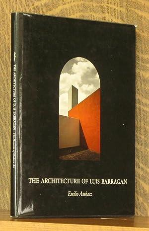 THE ARCHITECTURE OF LUIS BARRAGAN: Emilio Ambasz