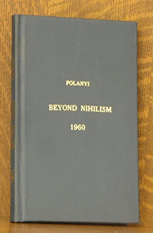 BEYOND NIHILISM - THE THIRTEENTH ARTHUR STANLEY EDDINGTON MEMORIAL LECTURE 16 FEBRUARY 1960