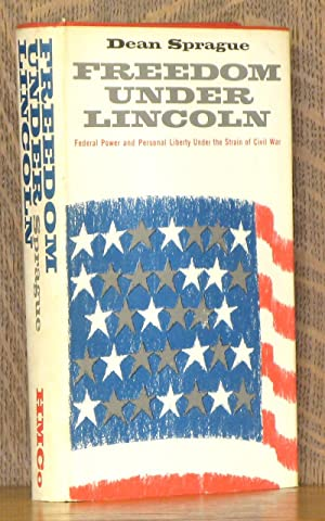 FREEDOM UNDER LINCOLN: Dean Sprague