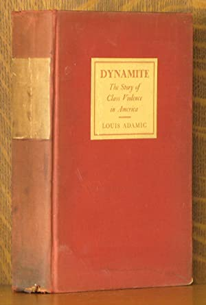 DYNAMITE THE STORY OF CLASS VIOLENCE IN AMERICA