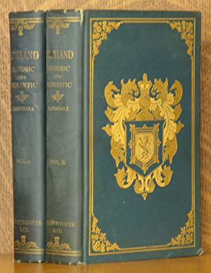 SCOTLAND HISTORIC AND ROMANTIC - 2 VOL.: Maria Horner Lansdale