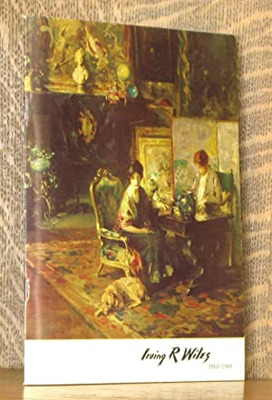 IRVING R. WILES 1861 - 1948 -: Essay by Nelson
