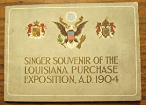 SINGER SOUVENIR OF THE LOUISIANA PURCHASE EXPOSITION A.D. 1904