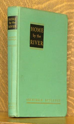 HOME BY THE RIVER: Archibald Rutledge