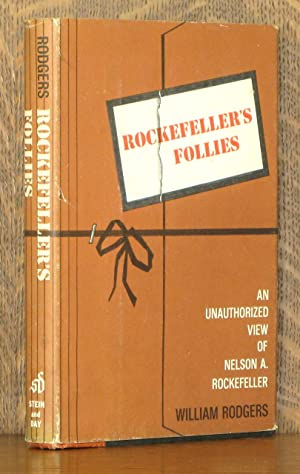 ROCKEFELLER'S FOLLIES - AN UNAUTHORIZED VIEW OF: William Rodgers