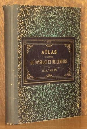 ATLAS DE L'HISTOIRE DU CONSULAT ET DE L'EMPIRE: M. A. Thiers