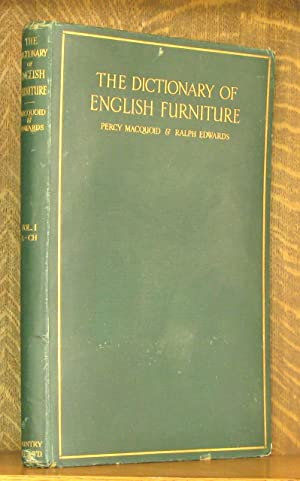 THE DICTIONARY OF ENGLISH FURNITURE - VOL.: Percy Macquoid, Ralph