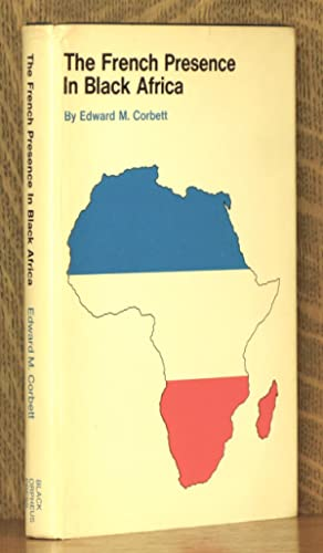 THE FRENCH PRESENCE IN BLACK AFRICA: Edward Corbett