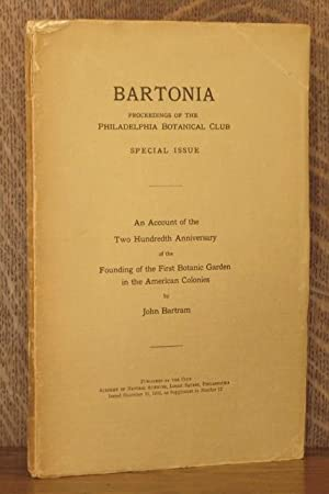 BARTONIA - AN ACCOUNT OF THE TWO HUNDRETH ANNIVERSARY OF THE FOUNDING OF THE FIRST BOTANIC GARDEN ...