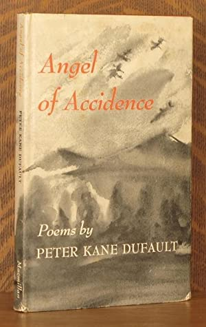 ANGEL OF ACCIDENCE: Peter Kane Dufault