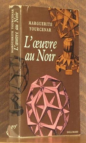 L'OEUVRE AU NOIR: Marguerite Yourcenar