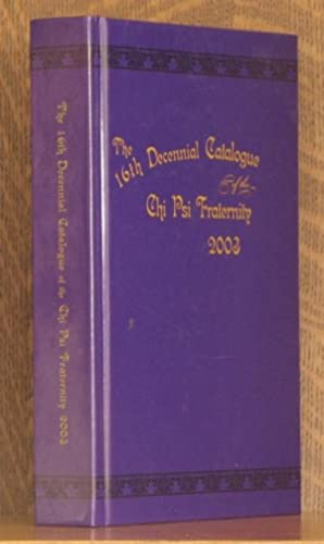 THE 16TH DECENNIAL CATALOGUE OF THE CHI PSI FRATERNITY, 2003