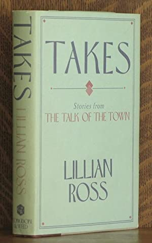 TAKES, STORIES FROM THE TALK OF THE TOWN: Lillian Ross