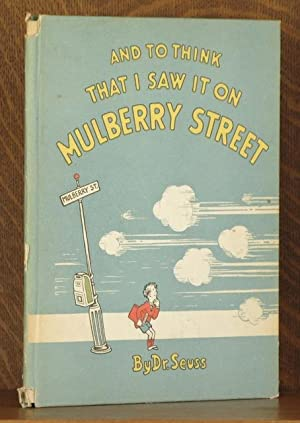 AND TO THINK THAT I SAW IT ON MULBERRY STREET: Dr. Seuss \(Theodor Geisel\)