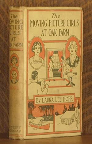THE MOVING PICTURE GIRLS AT OAK FARM: Laura Lee Hope