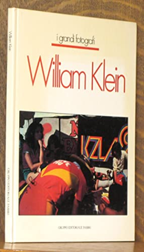 WILLIAM KLEIN [I GRANDI FOTOGRAFI]: William Klein, essay